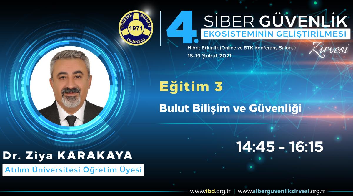 Dr. Ziya KARAKAYA - 4. Siber Güvenlik Zirvesi