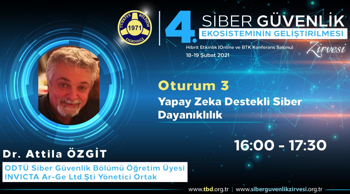 Dr. Attila ÖZGİT - 4. Siber Güvenlik Zirvesi